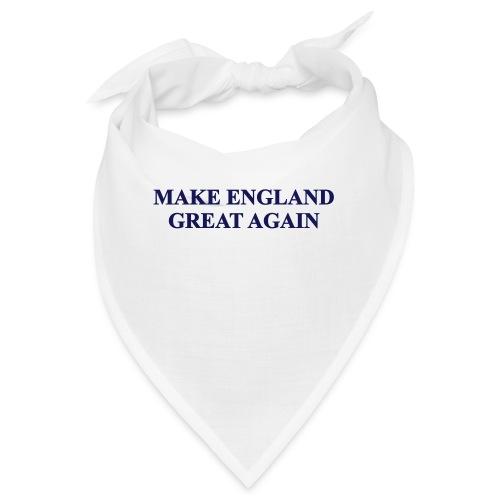 MAKE ENGLAND GREAT AGAIN - Bandana
