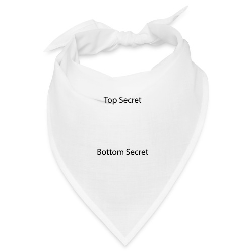 Top Secret / Bottom Secret - Bandana