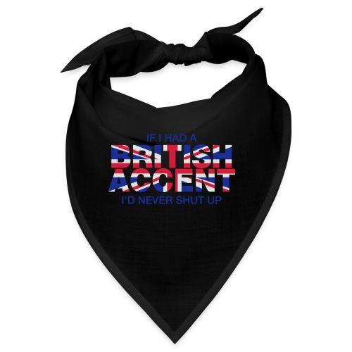 If I Had a British Accent - Bandana