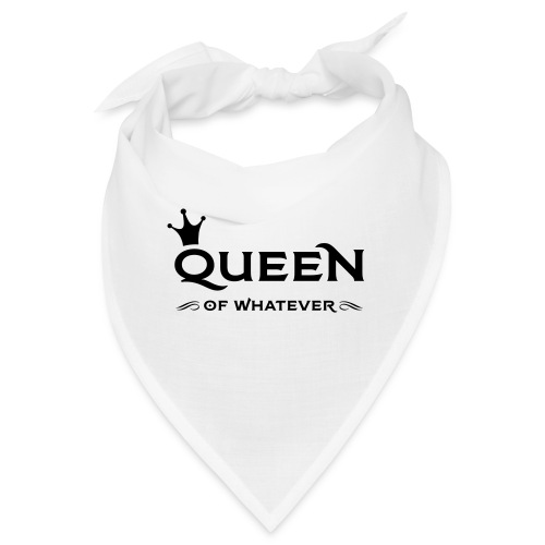 Queen (of whatever) - Bandana