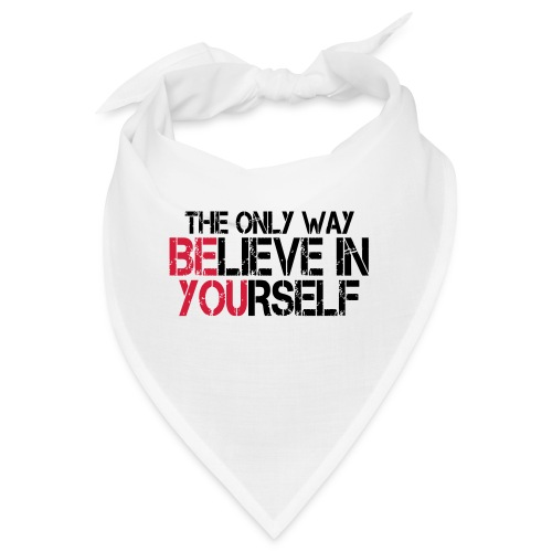 Believe in yourself - Bandana