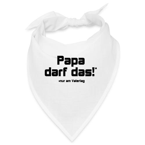 Papa darf das - Bandana