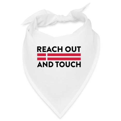 Reach Out And Touch - Bandana