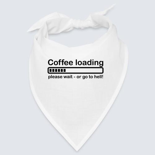 Coffee loading - Bandana