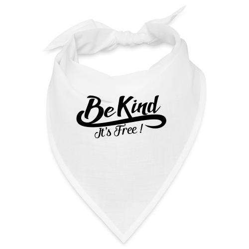 be kind it's free - Bandana