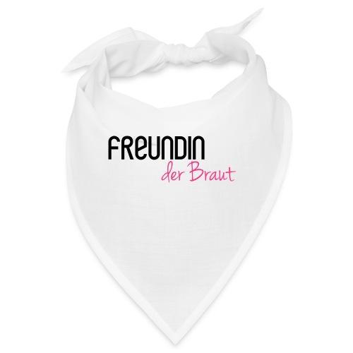 Freundin der Braut - Bandana