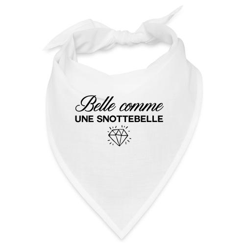 Belle comme snottebelle - Bandana