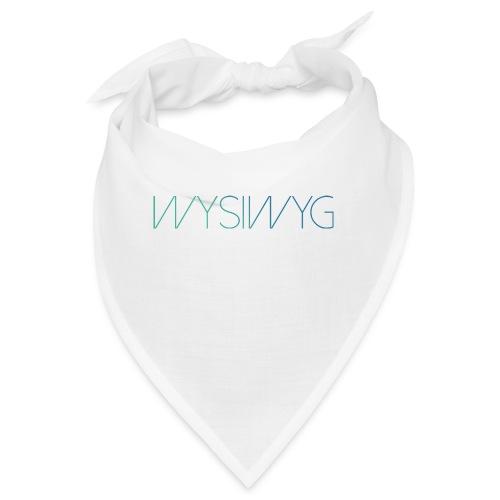 WYSIWYG - Bandana