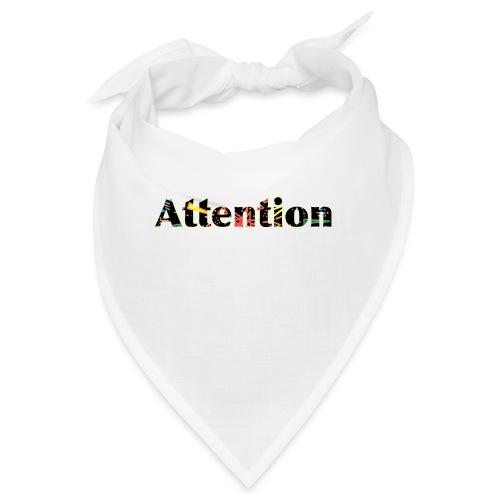 Attention - Bandana