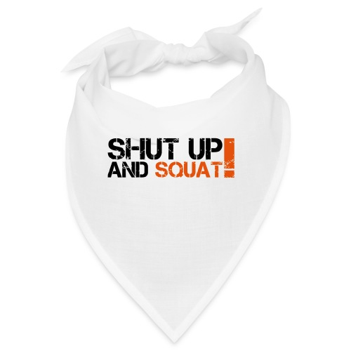 Shut Up And Squat - Bandana