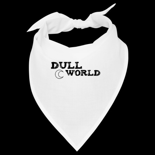 Dull World - Bandana