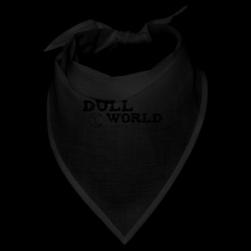 Dull World - Bandana