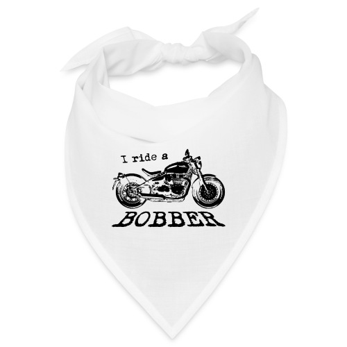 I ride a bobber - sort - Bandana