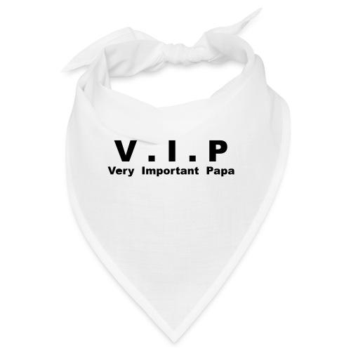 Vip - Very Important Papa Petit modéle - Bandana