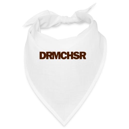 DRMCHSR - Bandana