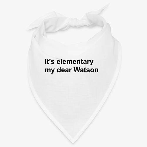 It's elementary my dear Watson - Sherlock Holmes - Bandana