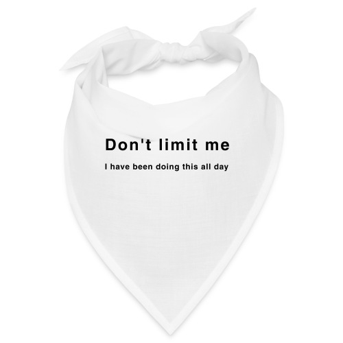 Don't limit me - Zensitivity - Bandana