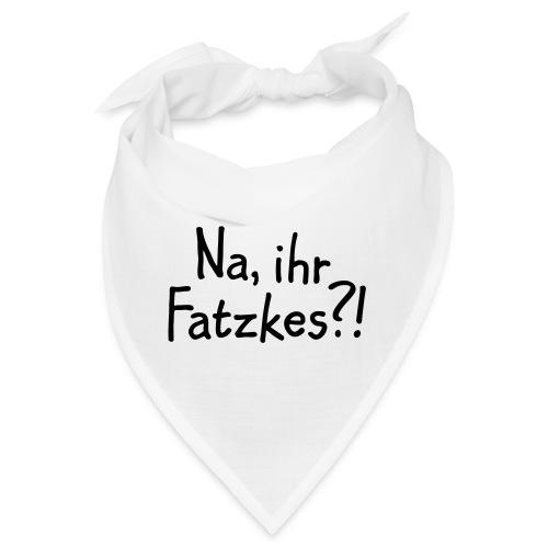 Na, ihr Fatzkes? - Berliner Schnauze aus Berlin - Bandana
