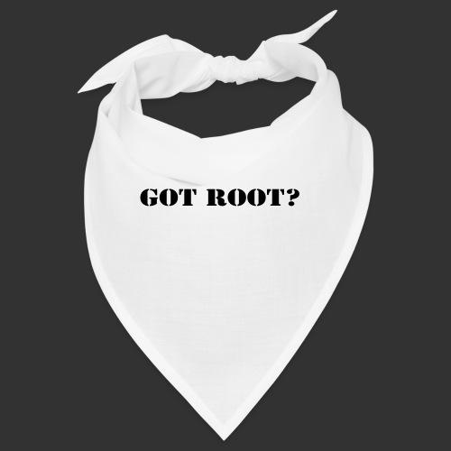 GOT ROOT? - Snusnäsduk