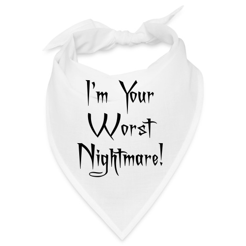 I'm Your Worst Nightmare - Bandana