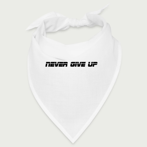 NEVER GIVE UP - Bandana