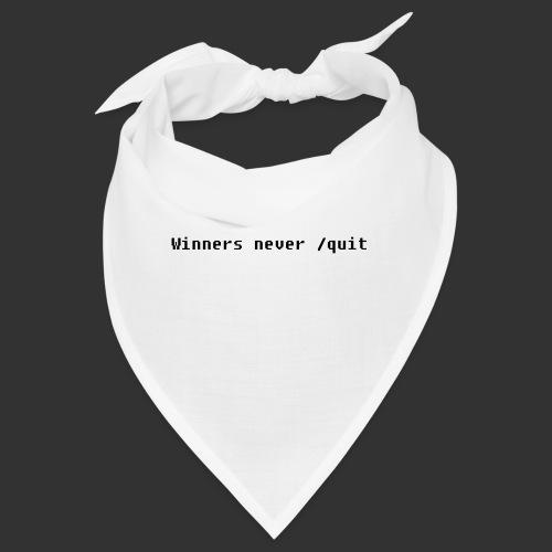 Winners never /quit - Snusnäsduk