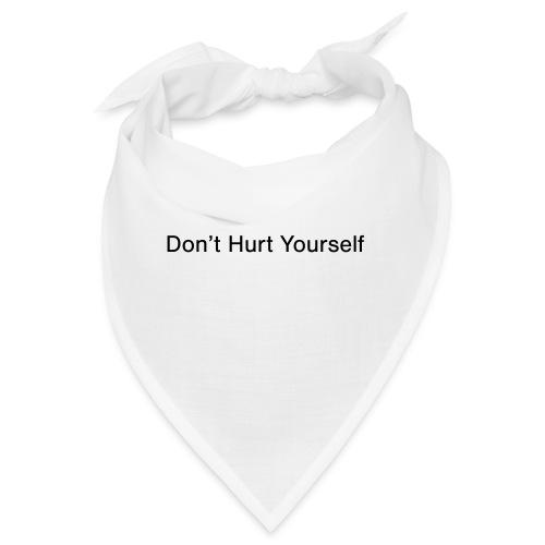 Don't Hurt Yourself - Bandana