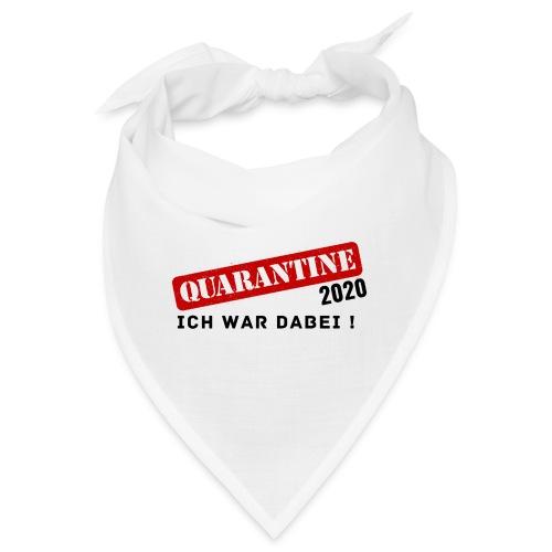 Quarantine 2020 - Ich war dabei! - Bandana