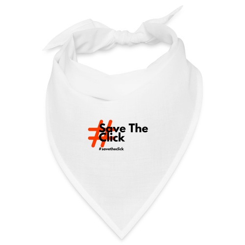 SAVE THE CLICK - Bandana