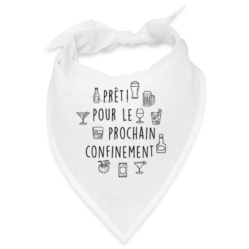 PRET POUR LE PROCHAIN CONFINEMENT - Bandana