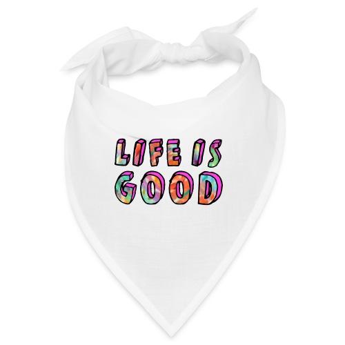 LifeIsGood - Bandana