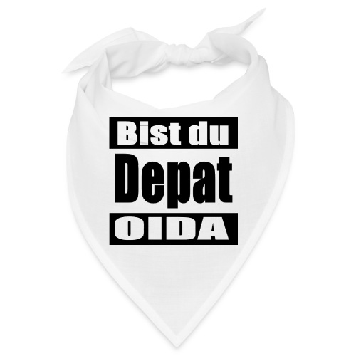 bist du depat oida - Bandana