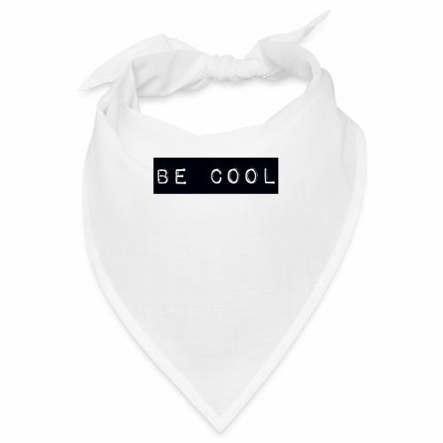 be cool - Bandana