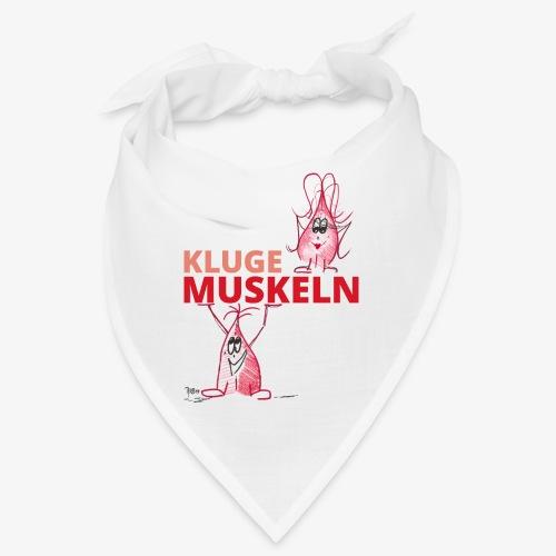 Kluge Muskeln - Bandana