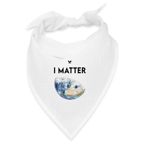 I matter. (Earth Edition) - Bandana