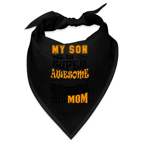 My Son Is Super Awesome His Mom - Bandana