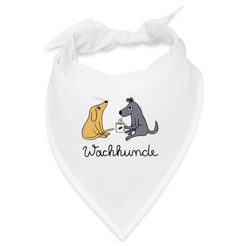 Wachhunde - Nur wach mit Kaffee - Bandana