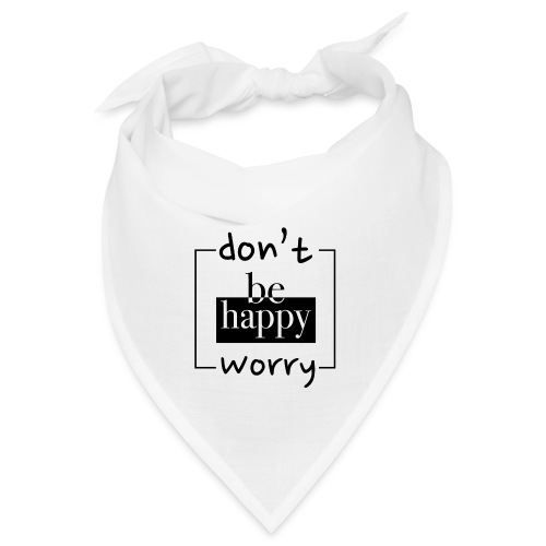 Don't worry, be happy - Bandana
