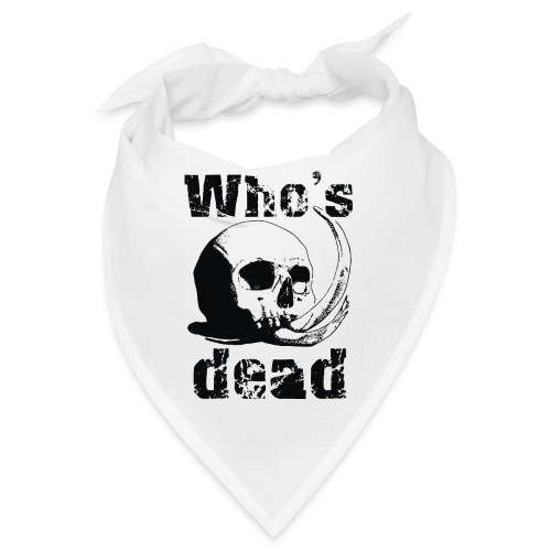 Who's dead - Black - Bandana