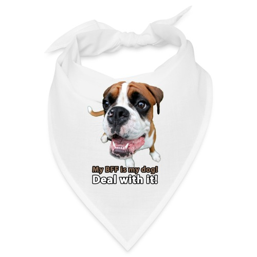 MY Best Friend Forever is my dog! - Bandana