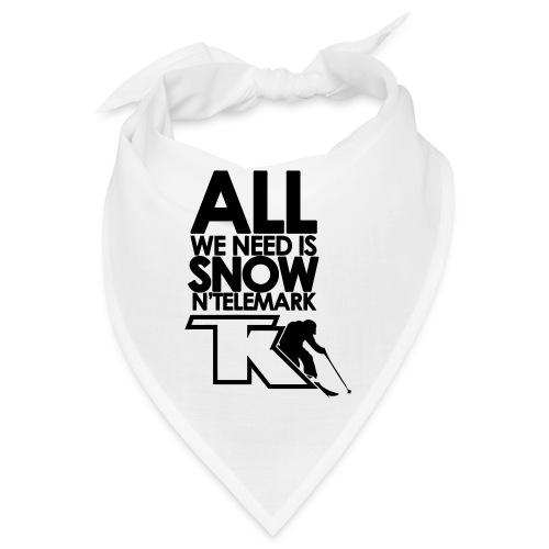 All we need is snow'n telemark - Bandana