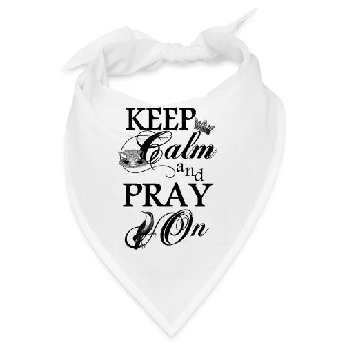 keep calm and pray on - Bandana