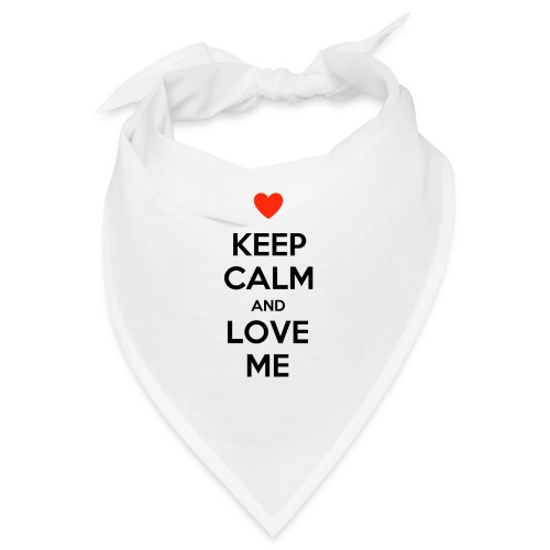 Keep calm and love me - Bandana