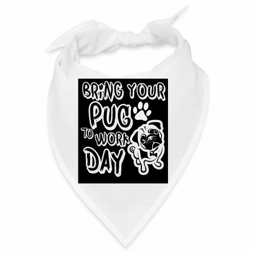 Bring your pug - Bandana