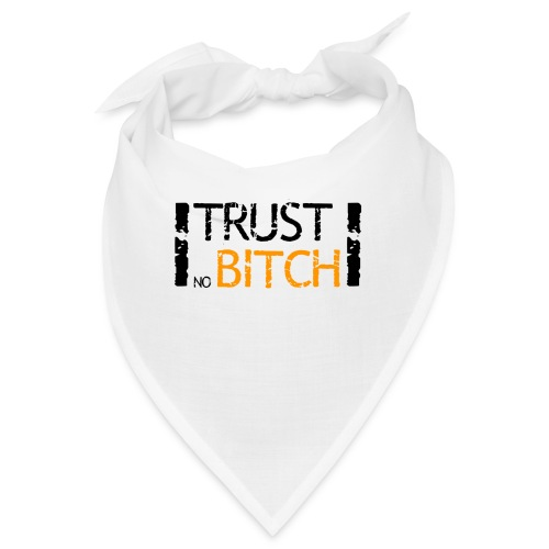Trust no bitch - Bandana