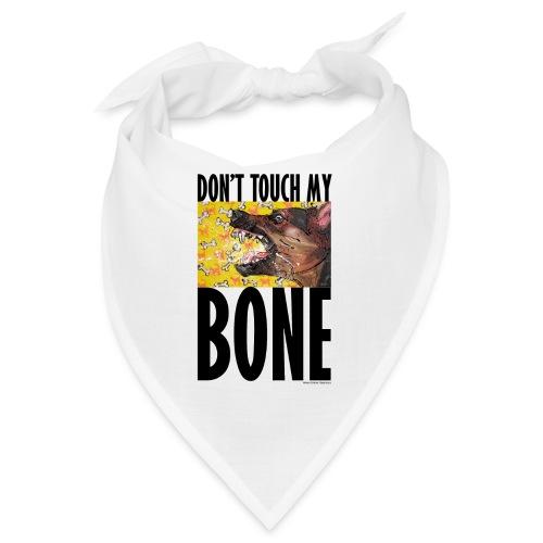 Dont touch my bone - Bandana