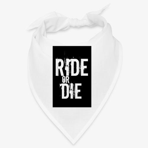ride or die - Bandana