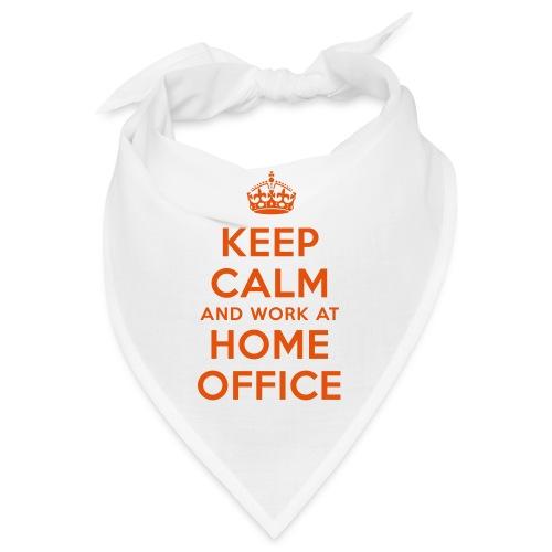 KEEP CALM and work at HOME OFFICE - Bandana