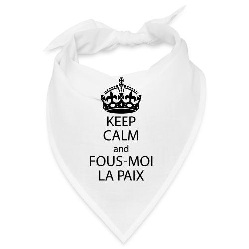 KeepCalmAndFousMoiLaPaix - Bandana