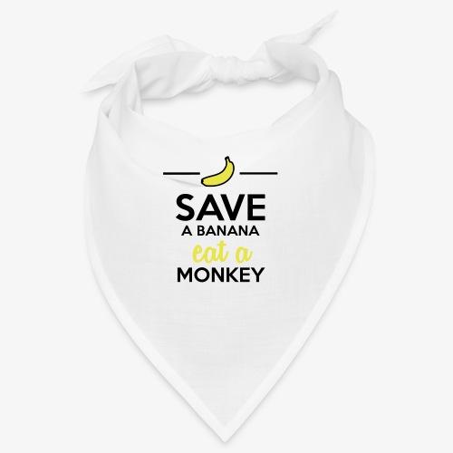 Essen Affen & Bananen - Save a Banana eat a Monkey - Bandana